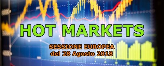Hotmarkets sessione europea del 28-08-2018, analisi dei mercati in tempo reale