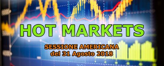 Hotmarkets sessione americana del 31-08-2018, analisi dei mercati in tempo reale