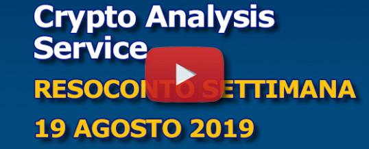 CRYPTO ANALYSIS SERVICE – Resoconto settimana 19 agosto 2019