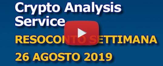 CRYPTO ANALYSIS SERVICE – Resoconto settimana 26 agosto 2019